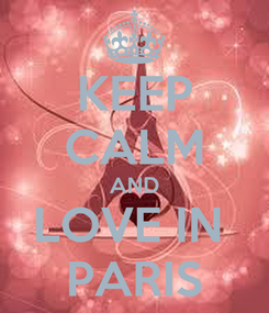 Poster: KEEP CALM AND LOVE IN  PARIS