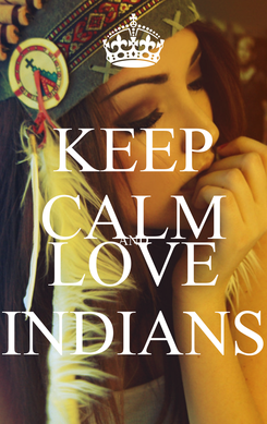 Poster: KEEP CALM AND LOVE INDIANS