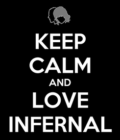 Poster: KEEP CALM AND LOVE INFERNAL