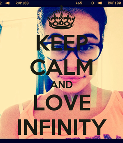 Poster: KEEP CALM AND LOVE INFINITY