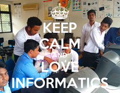 Poster: KEEP CALM AND LOVE INFORMATICS