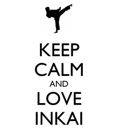 Poster: KEEP CALM AND LOVE INKAI
