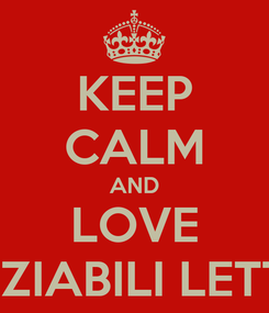 Poster: KEEP CALM AND LOVE INSAZIABILI LETTURE