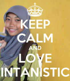 Poster: KEEP CALM AND LOVE INTANISTIC