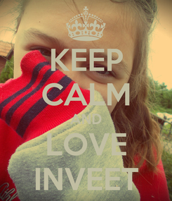 Poster: KEEP CALM AND LOVE INVEET