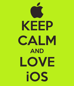 Poster: KEEP CALM AND LOVE iOS