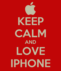 Poster: KEEP CALM AND LOVE IPHONE