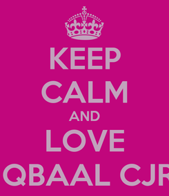 Poster: KEEP CALM AND LOVE IQBAAL CJR