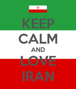 Poster: KEEP CALM AND LOVE IRAN