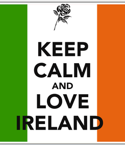 Poster: KEEP CALM AND LOVE IRELAND