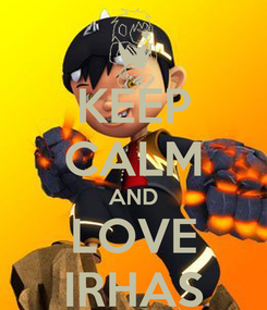 Poster: KEEP CALM AND LOVE IRHAS