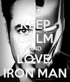 Poster: KEEP CALM AND LOVE  IRON MAN