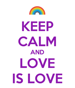 Poster: KEEP CALM AND LOVE IS LOVE