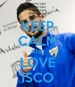 Poster: KEEP CALM AND LOVE ISCO