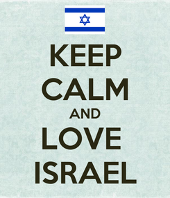 Poster: KEEP CALM AND LOVE  ISRAEL