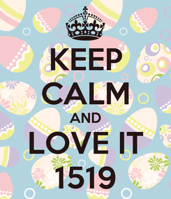 Poster: KEEP CALM AND LOVE IT 1519