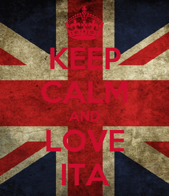 Poster: KEEP CALM AND LOVE ITA