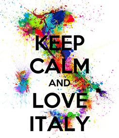 Poster: KEEP CALM AND LOVE ITALY