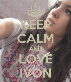Poster: KEEP CALM AND LOVE IVON