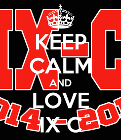 Poster: KEEP CALM AND LOVE IX C