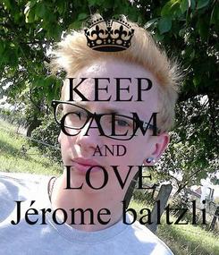 Poster: KEEP CALM AND LOVE Jérome baltzli