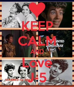 Poster: KEEP CALM AND Love J-5