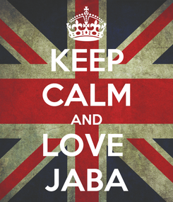 Poster: KEEP CALM AND LOVE  JABA