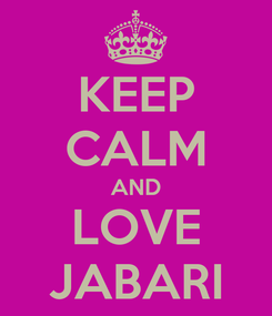 Poster: KEEP CALM AND LOVE JABARI