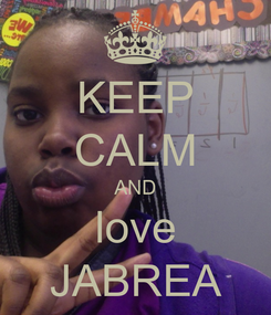 Poster: KEEP CALM AND love JABREA