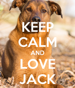 Poster: KEEP CALM AND LOVE JACK