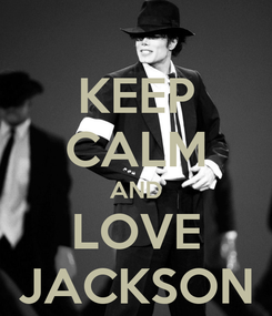 Poster: KEEP CALM AND LOVE JACKSON