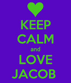 Poster: KEEP CALM and LOVE JACOB
