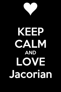 Poster: KEEP CALM AND LOVE Jacorian