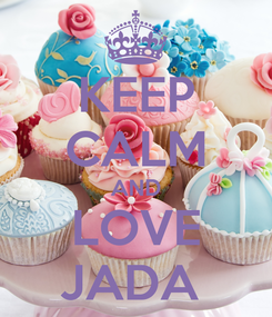 Poster: KEEP CALM AND LOVE JADA