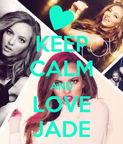 Poster: KEEP CALM AND LOVE JADE