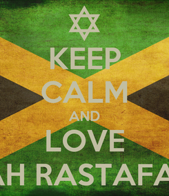 Poster: KEEP CALM AND LOVE JAH RASTAFARI