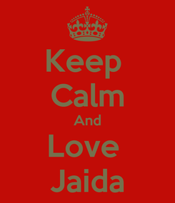 Poster: Keep  Calm And Love  Jaida