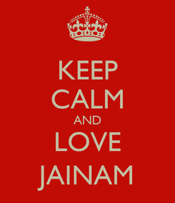 Poster: KEEP CALM AND LOVE JAINAM