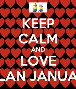 Poster: KEEP CALM AND LOVE JALAN JANUARY