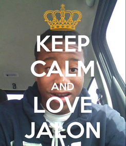 Poster: KEEP CALM AND LOVE JALON