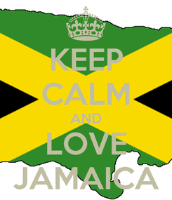 Poster: KEEP CALM AND LOVE JAMAICA