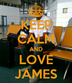 Poster: KEEP CALM AND LOVE JAMES
