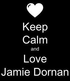 Poster: Keep Calm and Love Jamie Dornan