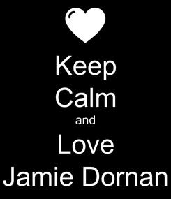 Poster: Keep Calm and Love Jamie Dornan