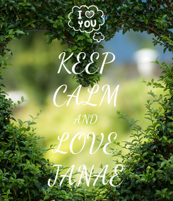 Poster: KEEP CALM AND LOVE JANAE