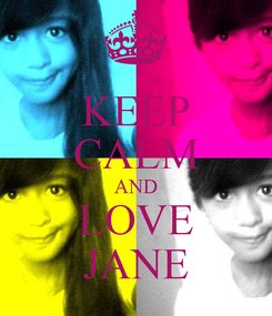 Poster: KEEP CALM AND LOVE JANE