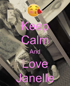 Poster: Keep Calm And Love Janelle