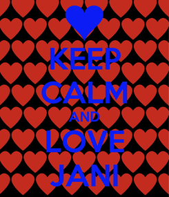 Poster: KEEP CALM AND LOVE JANI
