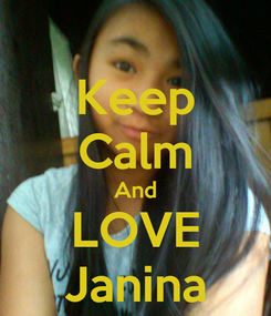 Poster: Keep Calm And LOVE Janina
