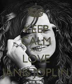 Poster: KEEP CALM AND LOVE JANIS JOPLIN